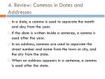 4 review commas in dates and addresses