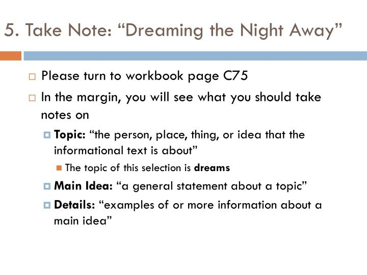 "5. Take Note: ""Dreaming the Night Away"""