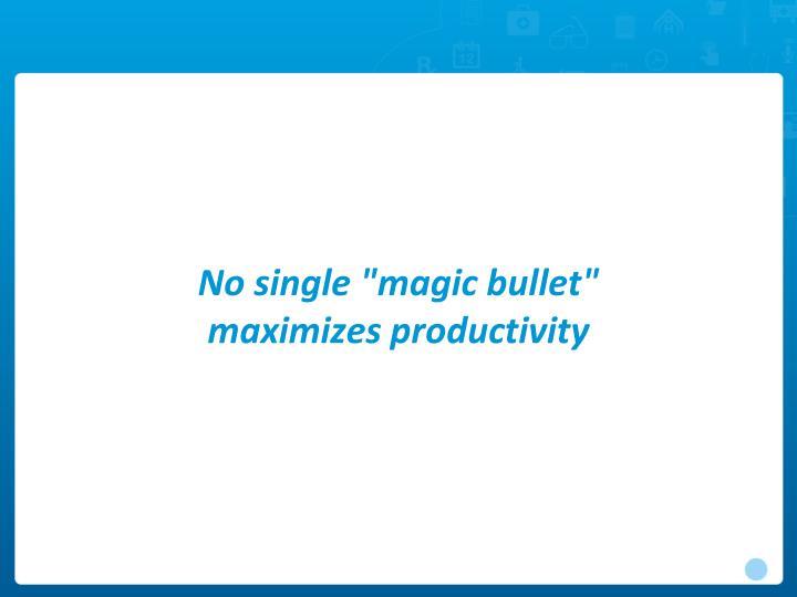 "No single ""magic bullet"""