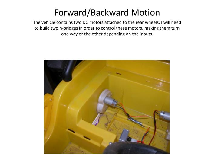 Forward/Backward Motion