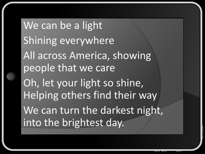We can be a light