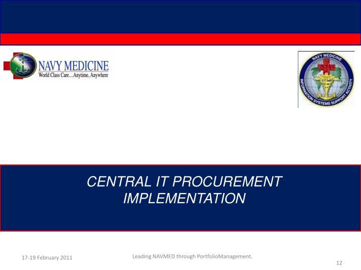 CENTRAL IT Procurement IMPLEMENTATION
