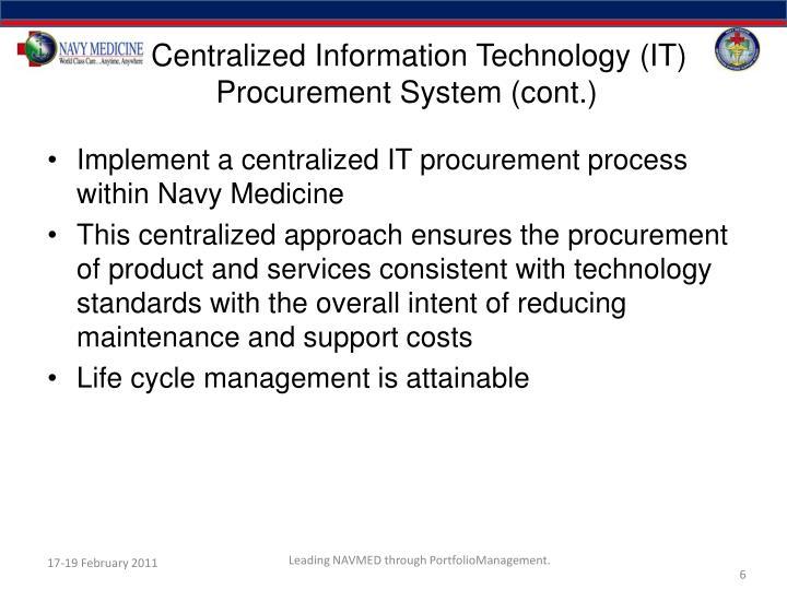 Centralized Information Technology (IT) Procurement System (cont.)