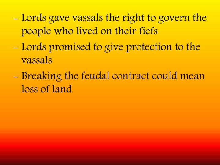 Lords gave vassals the right to govern the people who lived on their fiefs