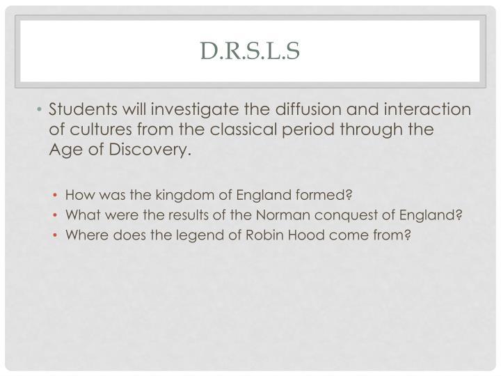 D.R.S.L.s