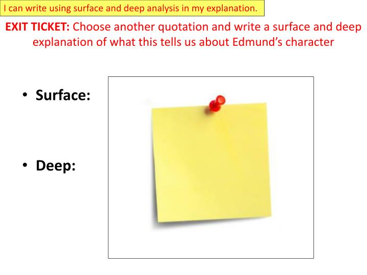 I can write using surface and deep analysis in my explanation.