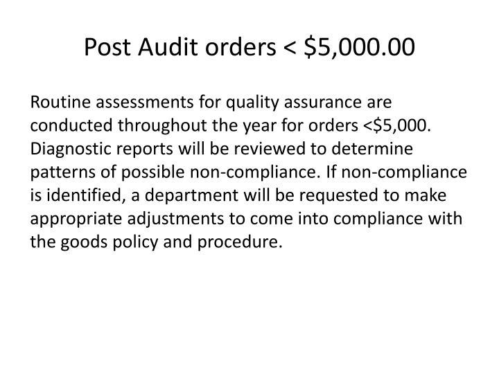 Post Audit orders < $5,000.00