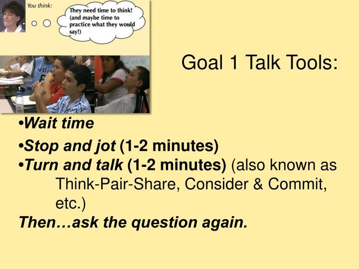 Goal 1 Talk Tools: