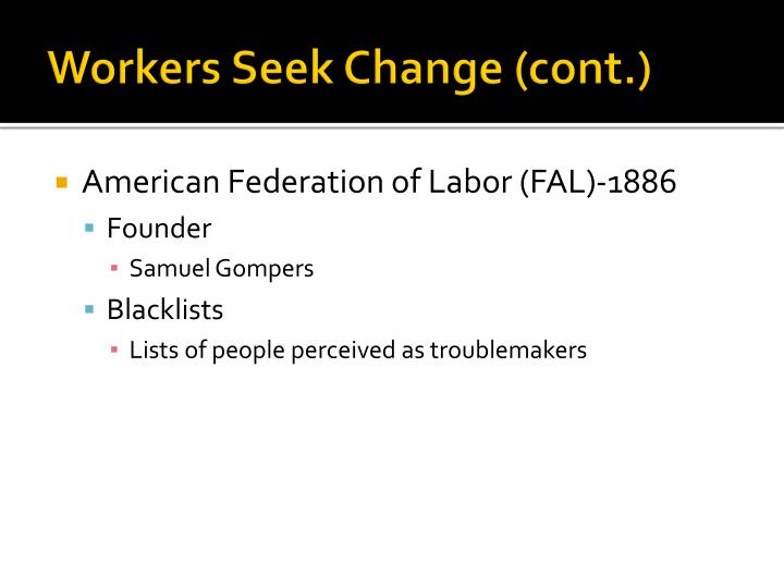 Workers Seek Change (cont.)