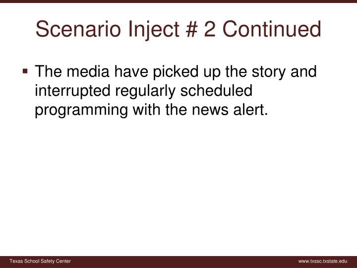 Scenario Inject # 2 Continued
