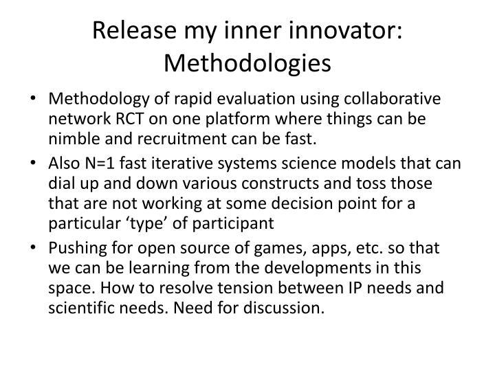 Release my inner innovator: Methodologies