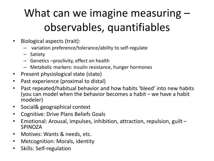 What can we imagine measuring – observables,