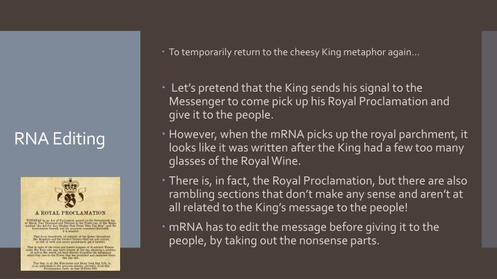 To temporarily return to the cheesy King metaphor again…