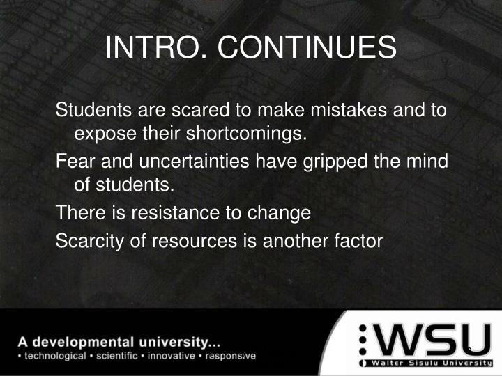 Students are scared to make mistakes and to expose their shortcomings.