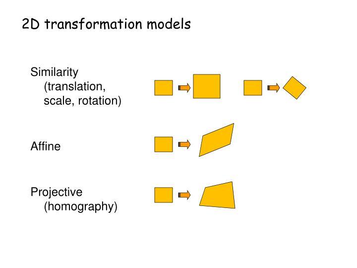 2D transformation models