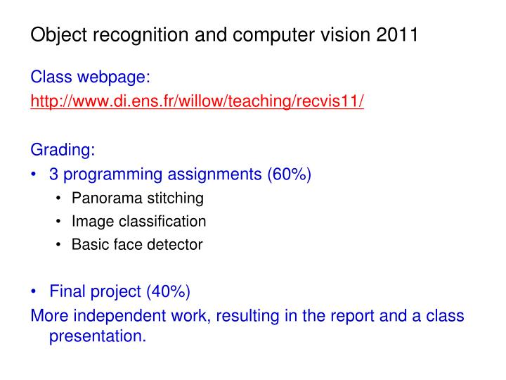 Object recognition and computer vision 2011