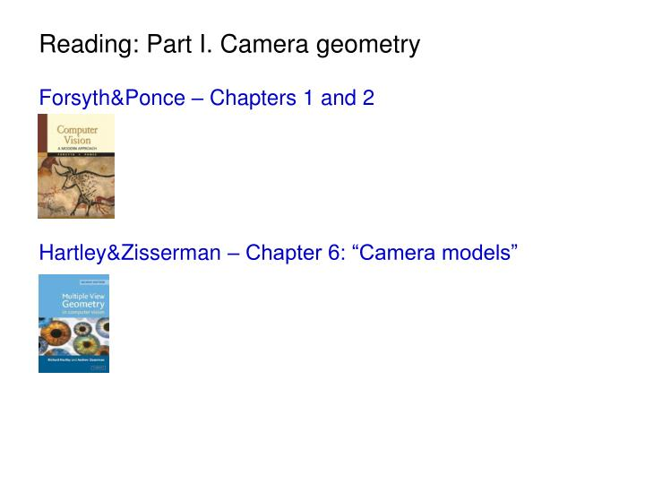 Reading: Part I. Camera geometry