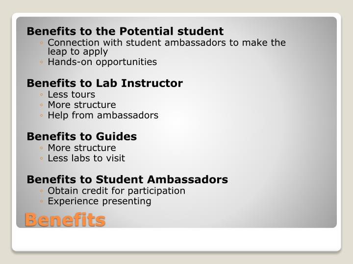 Benefits to the Potential student
