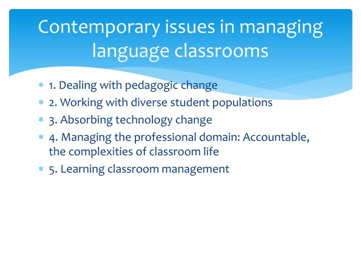 Contemporary issues in managing language classrooms