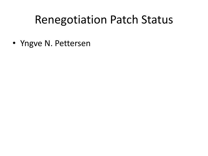 Renegotiation Patch Status