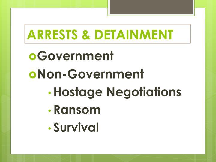 ARRESTS & DETAINMENT