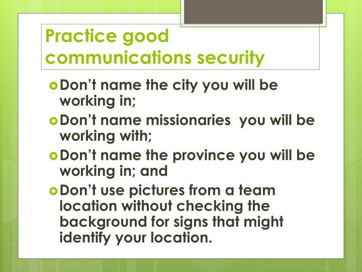 Practice good communications security