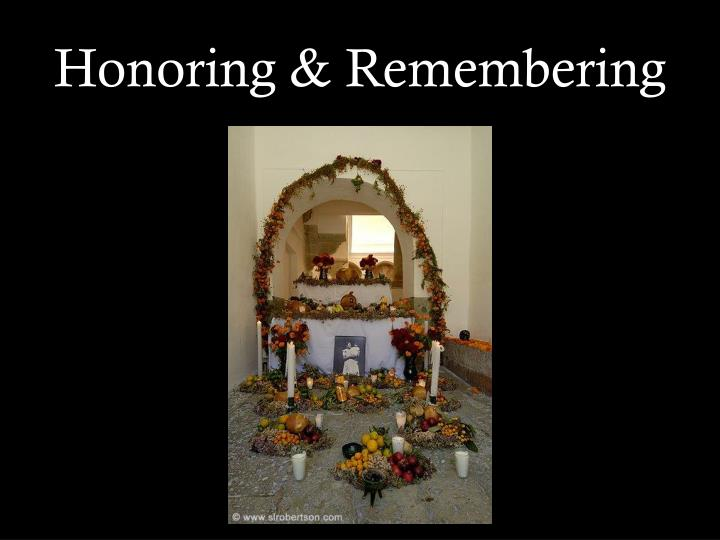 Honoring & Remembering