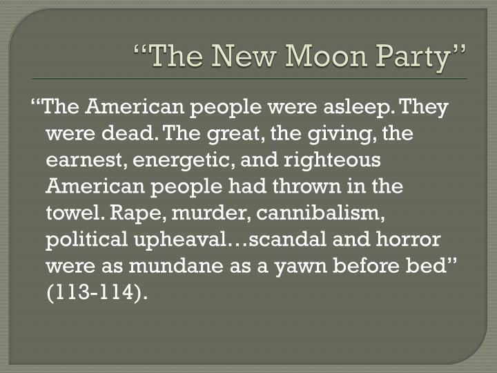 """The New Moon Party"""