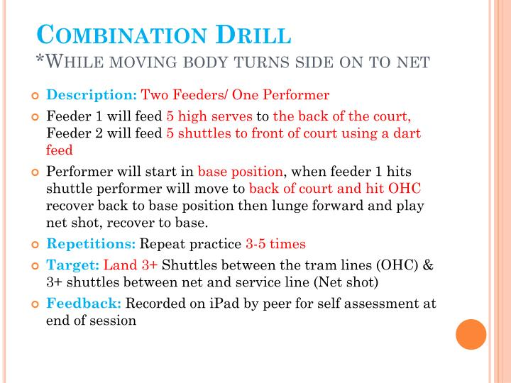 Combination drill while moving body turns side on to net