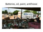 batteries oil paint antifreeze