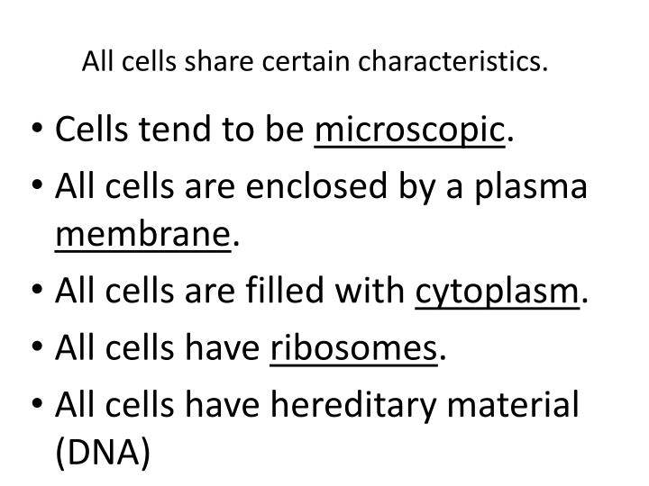 All cells share certain characteristics.