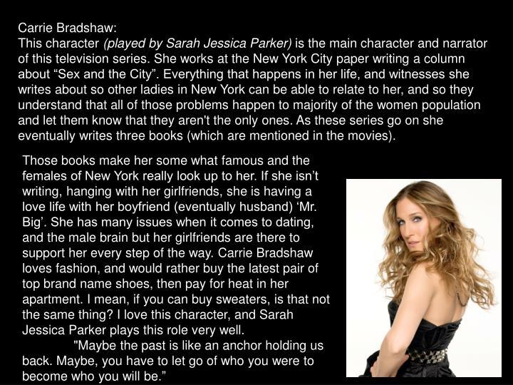 Carrie Bradshaw: