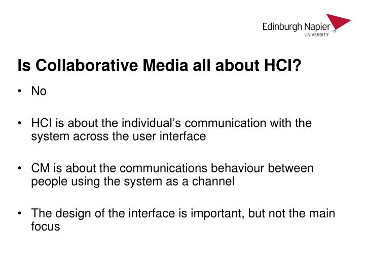 Is Collaborative Media all about HCI?
