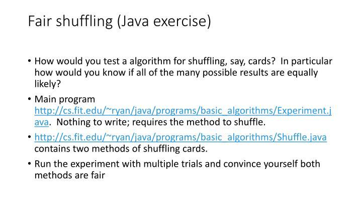 Fair shuffling (Java exercise)
