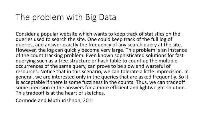 The problem with Big Data