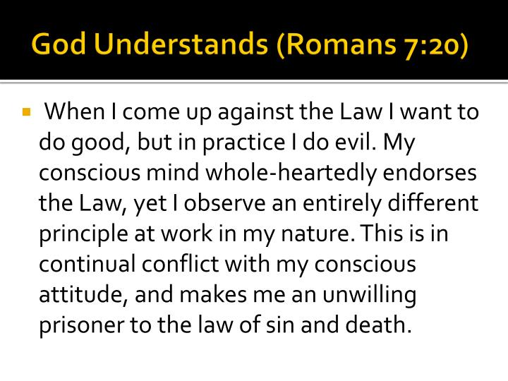 God Understands (Romans 7:20)