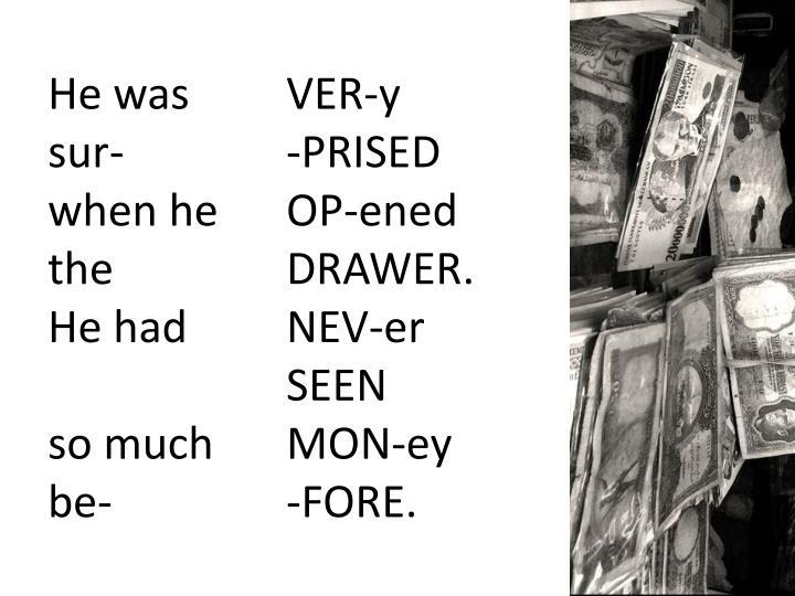 He was VER-y