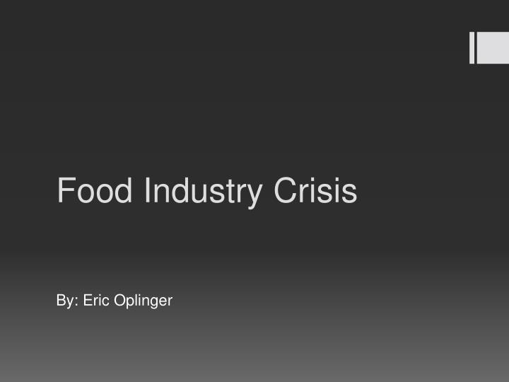 Food industry crisis