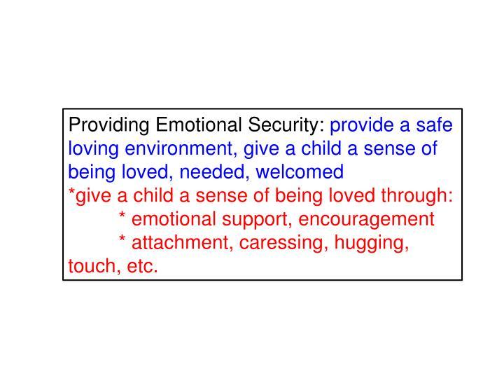 Providing Emotional Security: