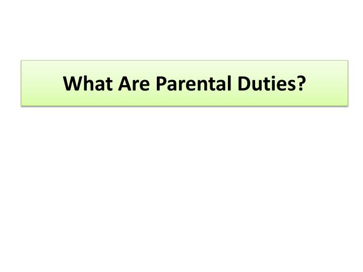 What Are Parental Duties?