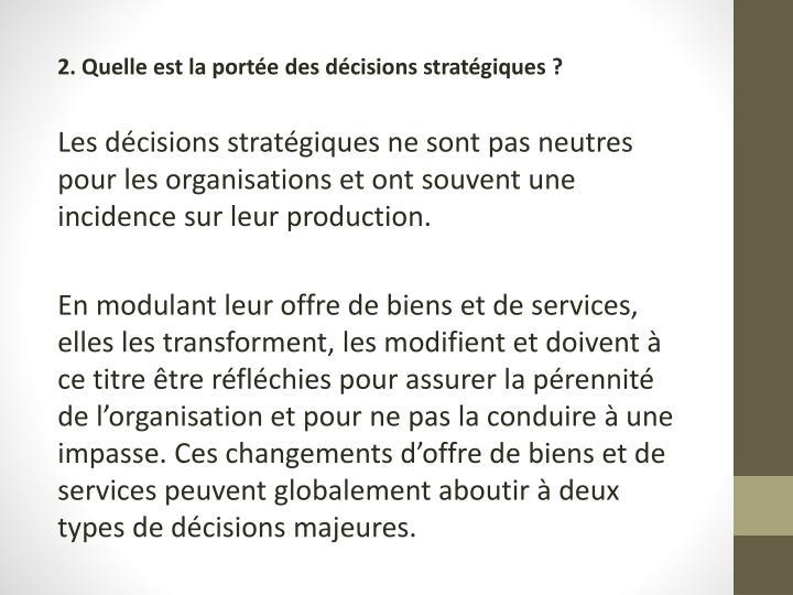 2. Quelle est la portée des décisions stratégiques?