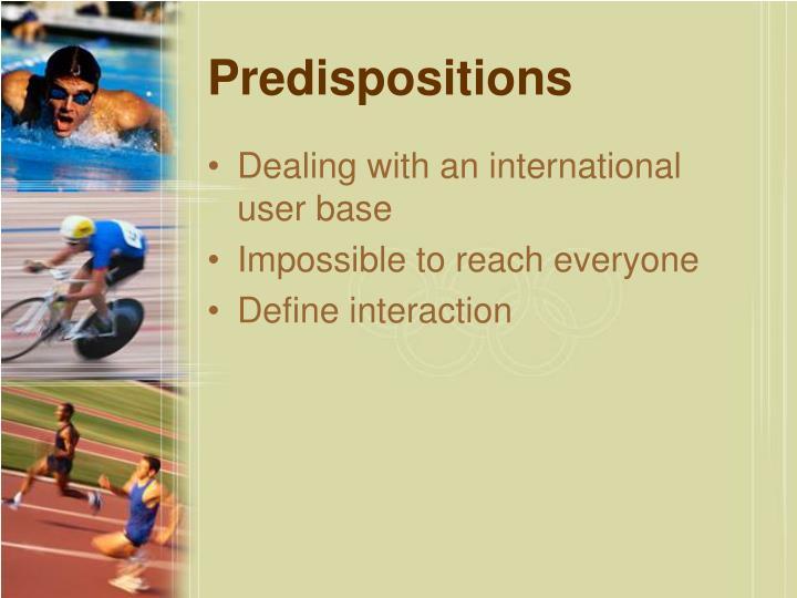Predispositions