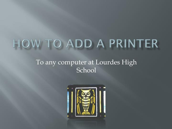 How to add a printer