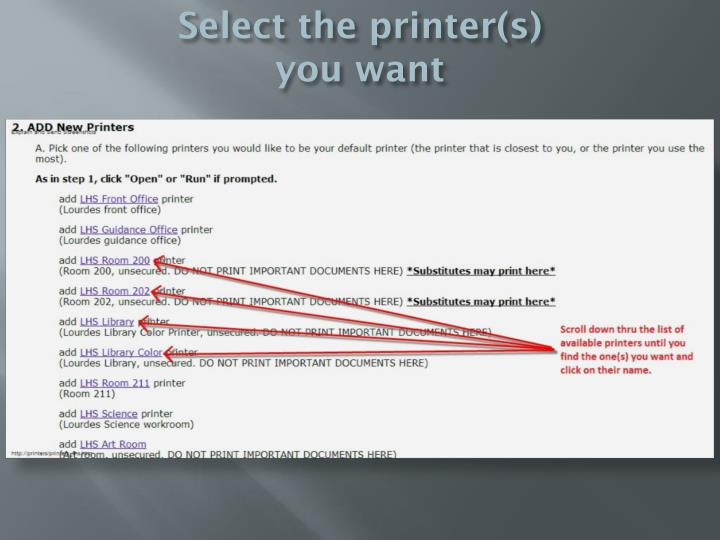 Select the printer(s) you want