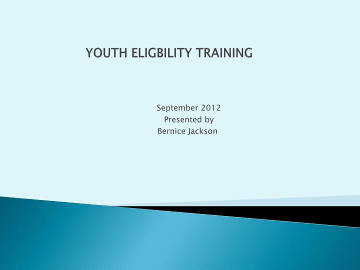 Youth eligbility training