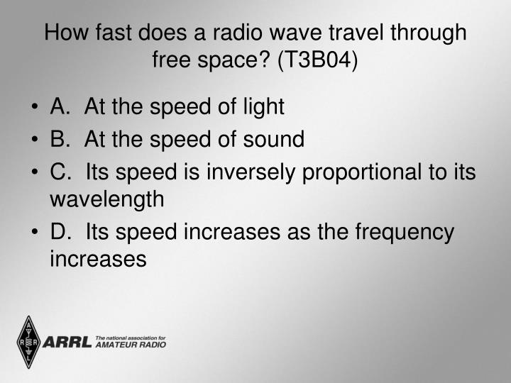 How fast does a radio wave travel through free space? (T3B04)