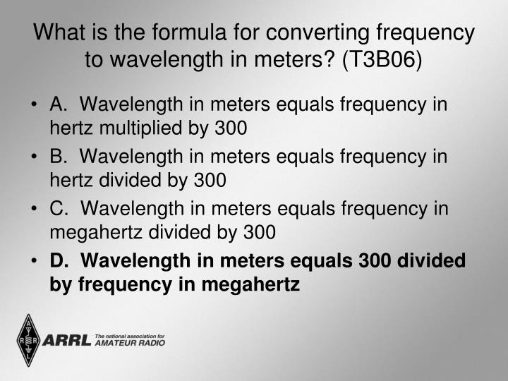 What is the formula for converting frequency to wavelength in meters? (T3B06)
