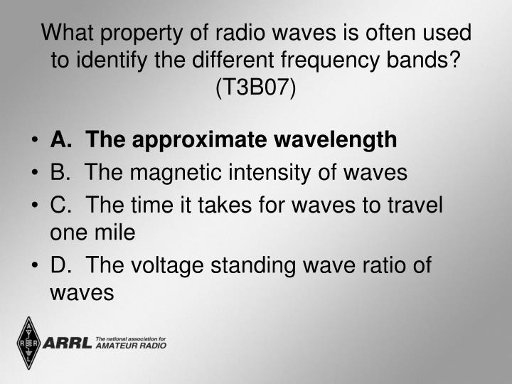 What property of radio waves is often used to identify the different frequency bands? (T3B07)