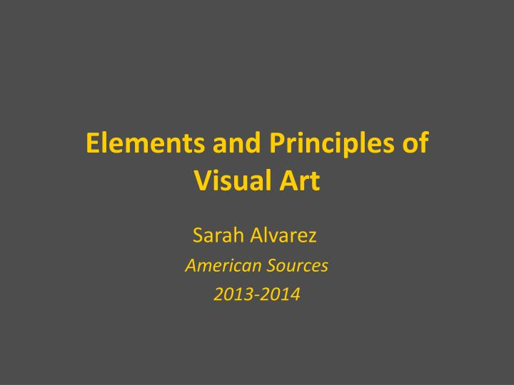 Visual Elements And Principles : Ppt elements and principles of visual art powerpoint