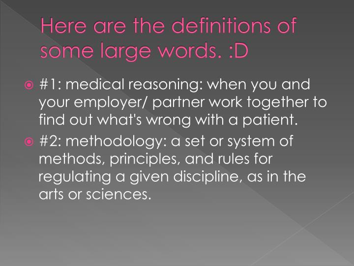 Here are the definitions of some large words. :D